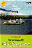 1000 mil vzhůru po Amazonce (Český doktor na moři 6) - obálka