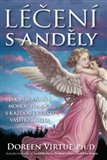 Léčení s Anděly (Jak vám andělé mohou pomoci s každou oblastí vašeho života) - obálka