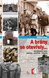 A brány se otevřely (Osvobození 1945: Dachau, Osvětim, Terezín) - obálka