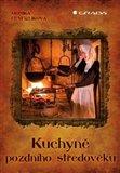 Kuchyně pozdního středověku - obálka