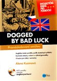 Pronásledovaní smůlou / Dogged by bad luck - obálka