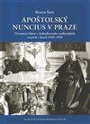 Obálka knihy Apoštolský nuncius v Praze