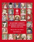 Husovské unikáty ze sbírek Národního muzea (1415–2015) (Mistr Jan Hus a jeho dědictví) - obálka