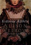 Královna Alžběta (Sňatkové hry největší z anglických panovnic) - obálka