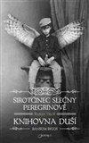 Sirotčinec slečny Peregrinové: Knihovna duší - obálka