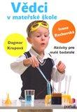 Vědci v mateřské škole (Aktivity pro malé badatele) - obálka