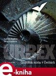 URBEX (Opuštěná místa v Čechách) - obálka