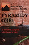 Pyramidy, obři a zaniklé vyspělé civilizace u nás - obálka