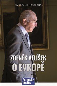Obálka titulu Zdeněk Velíšek o Evropě