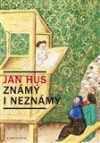 Jan Hus známý i neznámý - obálka