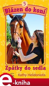 Zpátky do sedla. Blázen do koní 5 - Kathy Helidoniotis e-kniha