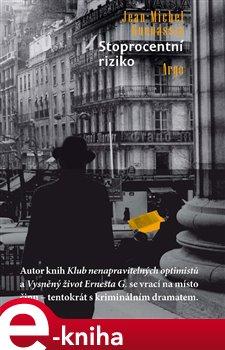 Stoprocentní riziko - Jean-Michel Guenassia e-kniha