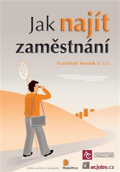 Jak najít zaměstnání - kol., František Hroník
