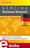 Němčina Business Deutsch (Osobní kontakty, telefonování, korespondence, vyjednávání, prezentace) - obálka