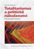 Totalitarismus a politické náboženství (Intelektuální historie) - obálka