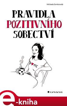 Pravidla pozitivního sobectví - Michaela Dombrovská e-kniha