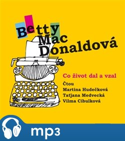 Co život dal a vzal - Betty MacDonaldová - CD