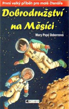 Dobrodružství na Měsíci - Mary Pope Osborne, Drahomíra Michnová