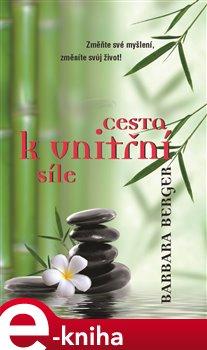 Cesta k vnitřní síle - Barbara Berger e-kniha