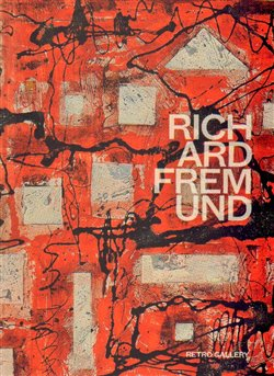 Richard Fremund. Katalog - Marcela Chmelařová