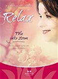 Relax – Tělo jako strom (Relaxace pro každý den a pro každého) - obálka
