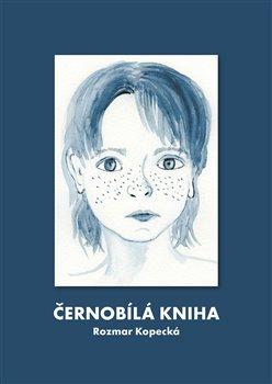 Černobílá kniha - Rozmar Kopecká