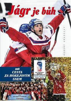 Jágr je bůh aneb cesta za hokejovým snem - Robert Hradecký