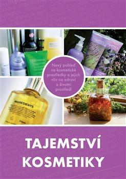 Tajemství kosmetiky. Nový pohled na kosmetické prostředky a jejich vliv na zdraví a životní prostředí - Vít Syrový