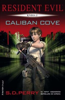 Resident Evil - Caliban Cove. Resident Evil 2 - S.D. Perry