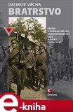 Bratrstvo (Všední a dramatické dny československých legií v Rusku 1914-1918) - obálka