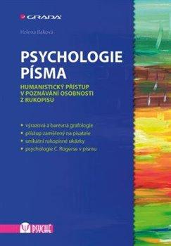 Psychologie písma. Humanistický přístup v poznávání osobnosti z rukopisu - Helena Baková