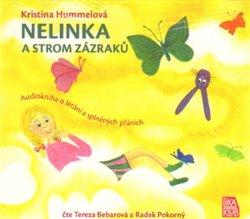 Nelinka a strom zázraků. Audiokniha o létání a splněných přáních, CD - Kristina Hummelová, Jiřina Tejkalová