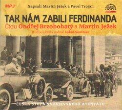 Tak nám zabili Ferdinanda, CD - Martin Ježek, Pavel Trojan