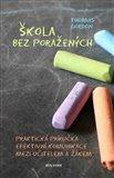 Škola bez poražených (Praktická příručka efektivní komunikace mezi učitelem a žákem) - obálka