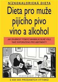 Dieta pro muže pijicího pivo, víno a alkohol