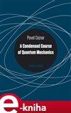 A Condensed Course of Quantum Mechanics - obálka