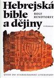 Hebrejská bible a dějiny (Úvod do starozákonní literatury) - obálka