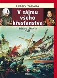 V zájmu všeho křesťanstva (Bitva u Lepanta 1571) - obálka