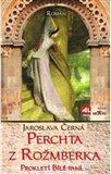 Perchta z Rožmberka (Prokletí Bílé paní) - obálka