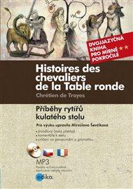 Příběhy rytířů kulatého stolu/Histoires des chevaliers de la Table ronde