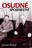 Osudné spojenectví (Praha a Moskva 1920 - 1948) - obálka