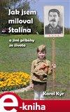 Jak jsem miloval Stalina (a jiné příběhy ze života) - obálka
