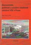 Ekonomické, politické a sociální okolnosti založení VŠE v Praze - obálka