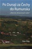 Po Dunaji za Čechy do Rumunska (Návrat ztracených dětí) - obálka