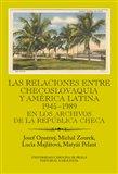 Las relaciones entre Checoslovaquia y América Latina 1945-1989 ( En los archivos de la República Checa Ibero-Americana Supplementum 38) - obálka