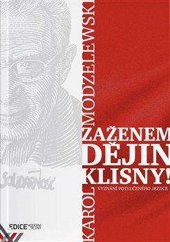 Zaženem dějin klisny!. Vyznání potlučeného jezdce - Karol Modzelewski