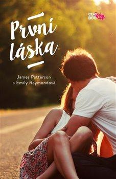 První láska - James Patterson, Emily Raymond