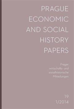 Prague Economic and Social History Papers / Prager wirtschafts- und sozialhistorische Mitteilungen. 1/2014 - kol.