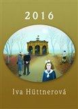 Kalendář 2016 - Iva Hüttnerová - nástěnný - obálka
