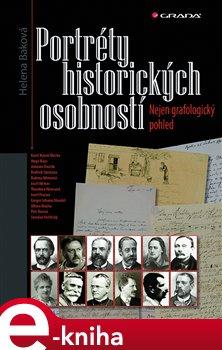 Portréty historických osobností. Nejen grafologický pohled - Helena Baková e-kniha
